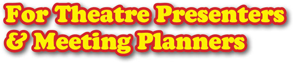 Theatre Presenters & Meeting Planners