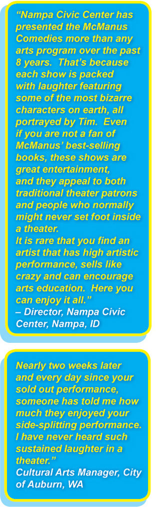 Nampa Civic Center has presented the McManus Comedies more than any arts program over the past 8 years.